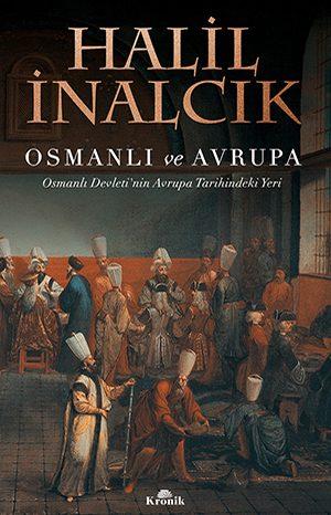 OSMANLI VE AVRUPA Osmanlı Devleti'nin Avrupa Tarihindeki Yeri