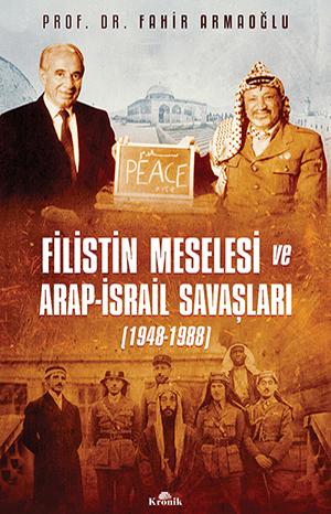 FİLİSTİN MESELESİ VE ARAP-İSRAİL SAVAŞLARI (1948-1988)