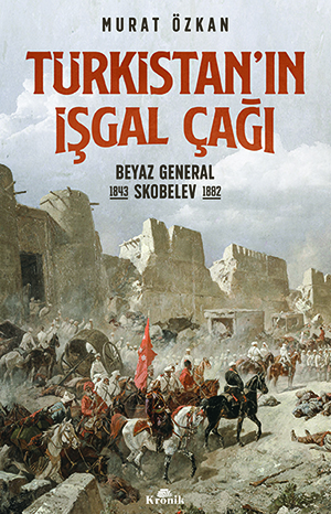 TÜRKİSTAN'IN İŞGAL ÇAĞI