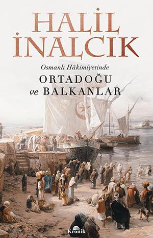 Osmanlı Hâkimiyetinde ORTADOĞU ve BALKANLAR
