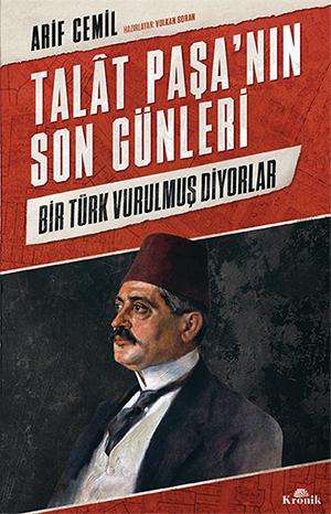 TALÂT PAŞA'NIN SON GÜNLERİ